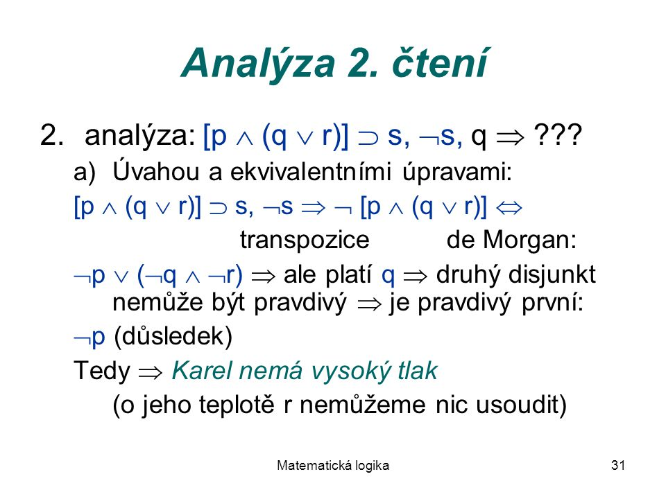 Analýza 2. čtení analýza: [p  (q  r)]  s, s, q 